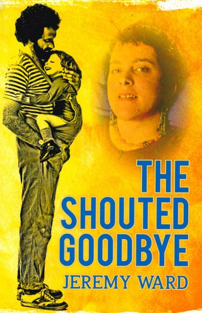 The cover of the book the shouted goodbye