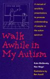 The cover of the book Walk Awhile in My Autism