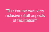 "image text says: ""the course was very inclusive of all aspects of facilitation"""