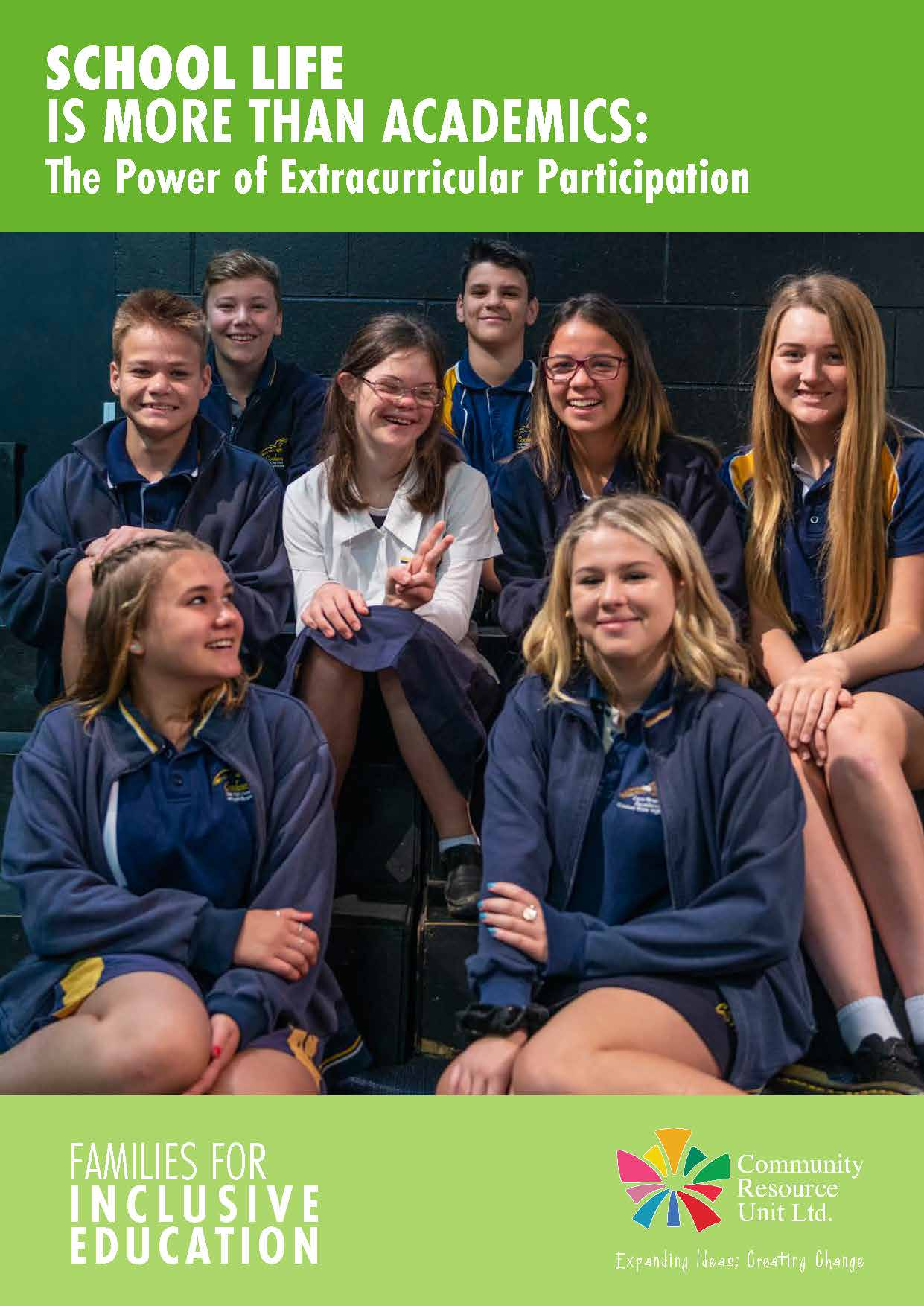 The cover of the booklet titled 'school life is more than academics. The power of extracurricular participation'. Has a group of male and female students in uniform sitting close together and smiling. One of them has a down syndrome.