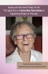 Book cover of an older woman smiling. Includes the text: Ageing and the good things in life: the application of social role valorisation to supporting people as they age. Editors: Ronda Held, John Armstrong, Raymond Lemay and Susan Thomas