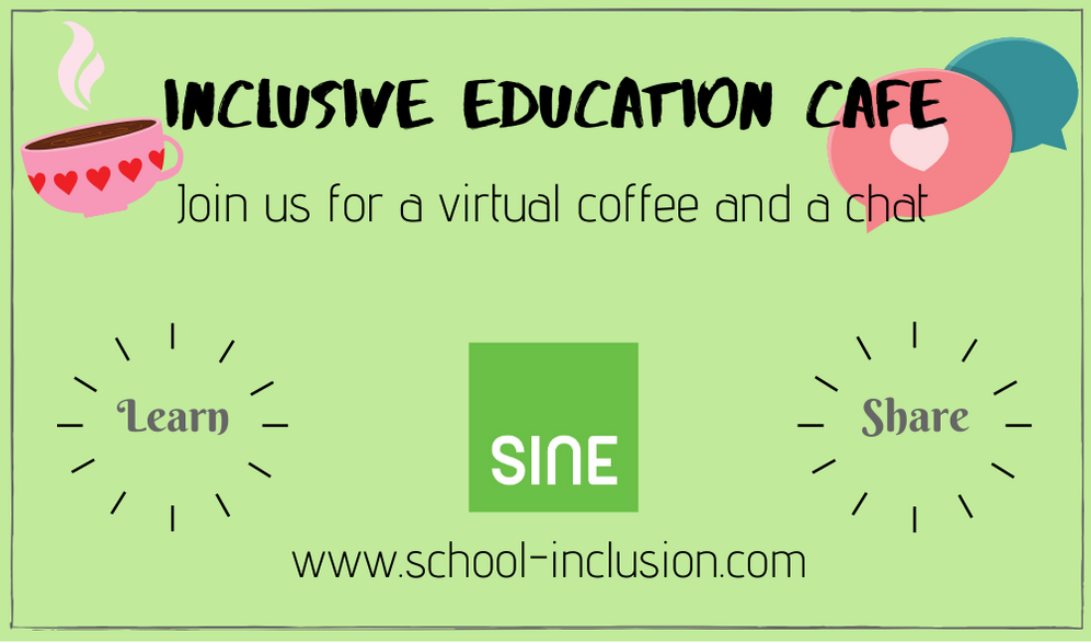 A Bright green banner that has the words: Inclusive Education cafe. Join us for a virtual coffee and a chat. Learn and share. It includes the UR: school-inclusion.com