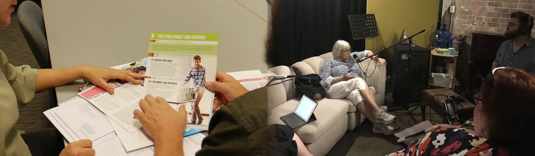 Two images.  The first is two people discussing a series of factsheets.  The second is a group of people in sitting around in a recording studio while a podcast is being recorded