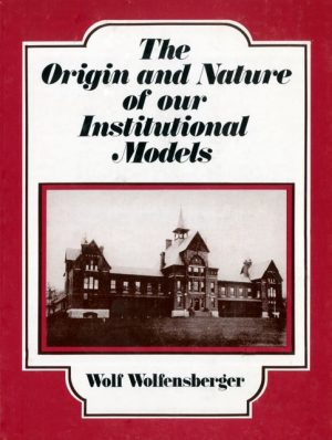 The origin and nature of our institutional models